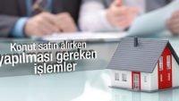 Ev Alırken Yapılacak Yasal İşlemler
