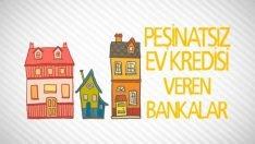 2019 Peşinatsız Ev Kredisi Veren Bankalar -1-