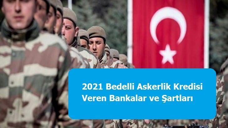 2021 Bedelli Askerlik Kredisi Veren Bankalar ve Şartları