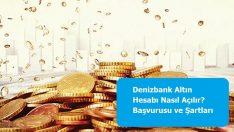 Denizbank Altın Hesabı Nasıl Açılır? Başvurusu ve Şartları