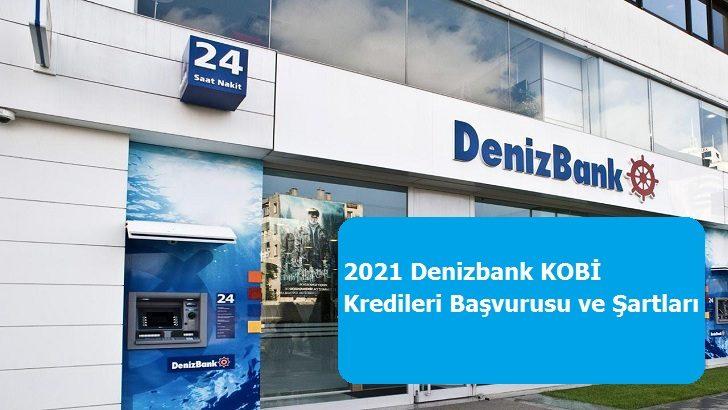 2021 Denizbank KOBİ Kredileri Başvurusu ve Şartları