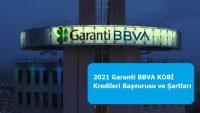 2021 Garanti BBVA KOBİ Kredileri Başvurusu ve Şartları