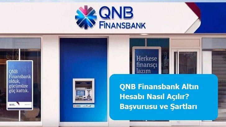 QNB Finansbank Altın Hesabı Nasıl Açılır? Başvurusu ve Şartları