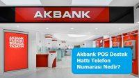Akbank POS Destek Hattı Telefon Numarası Nedir?