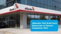 Albaraka Türk Kredi Kartı Başvurusu ve Sonucu Sorgulama 2021