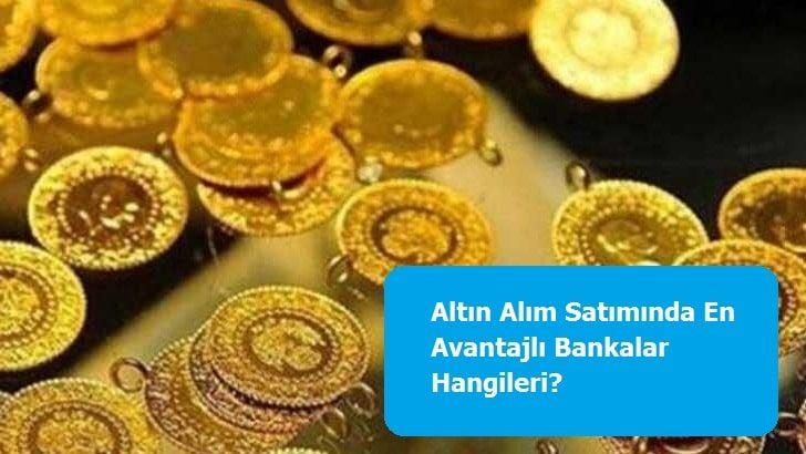 Altın Alım Satımında En Avantajlı Bankalar Hangileri?