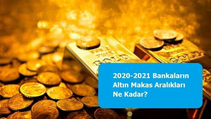 2020-2021 Bankaların Altın Makas Aralıkları Ne Kadar?