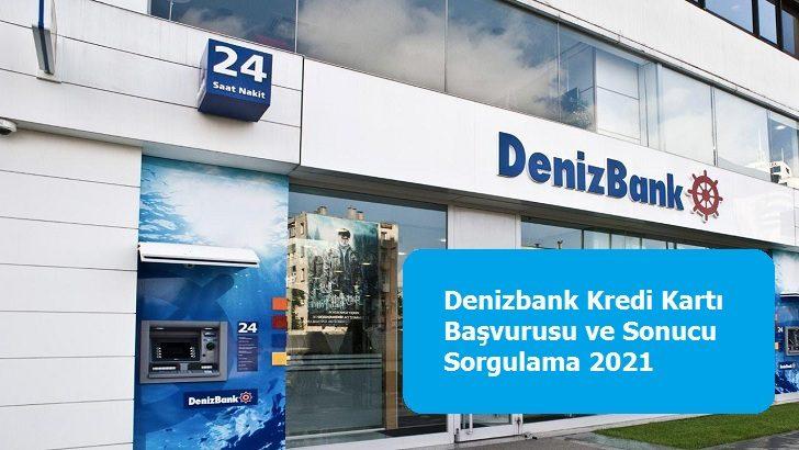 Denizbank Kredi Kartı Başvurusu ve Sonucu Sorgulama 2021