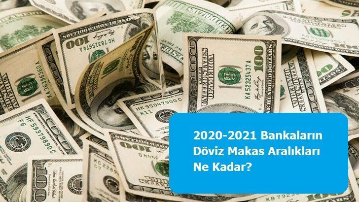 2020-2021 Bankaların Döviz Makas Aralıkları Ne Kadar?