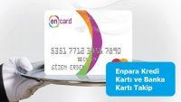 Enpara Kredi Kartı ve Banka Kartı Takip