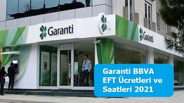 Garanti BBVA EFT Ücretleri ve Saatleri 2021