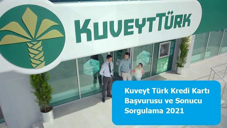 Kuveyt Türk Kredi Kartı Başvurusu ve Sonucu Sorgulama 2021