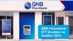 QNB Finansbank EFT Ücretleri ve Saatleri 2021
