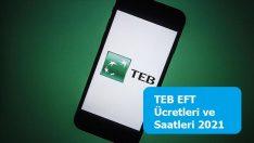 TEB EFT Ücretleri ve Saatleri 2021