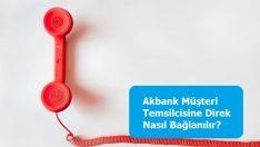 Akbank Müşteri Temsilcisine Direk Nasıl Bağlanılır?