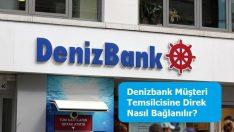 Denizbank Müşteri Temsilcisine Direk Nasıl Bağlanılır?