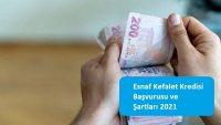 Esnaf Kefalet Kredisi Başvurusu ve Şartları 2021