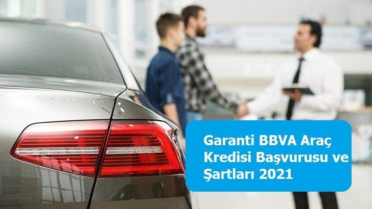 Garanti BBVA Araç Kredisi Başvurusu ve Şartları 2021