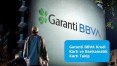 Garanti BBVA Kredi Kartı ve Bankamatik Kartı Takip