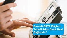 Garanti BBVA Müşteri Temsilcisine Direk Nasıl Bağlanılır?