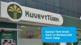 Kuveyt Türk Kredi Kartı ve Bankamatik Kartı Takip