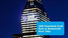 QNB Finansbank Kredi Kartı ve Bankamatik Kartı Takip