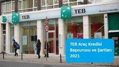 TEB Araç Kredisi Başvurusu ve Şartları 2021