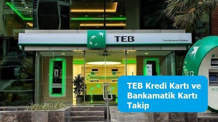 TEB Kredi Kartı ve Bankamatik Kartı Takip