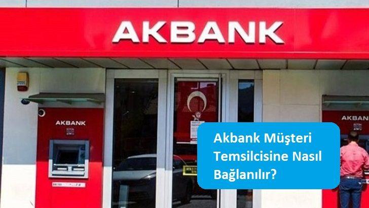 Akbank Müşteri Temsilcisine Nasıl Bağlanılır?