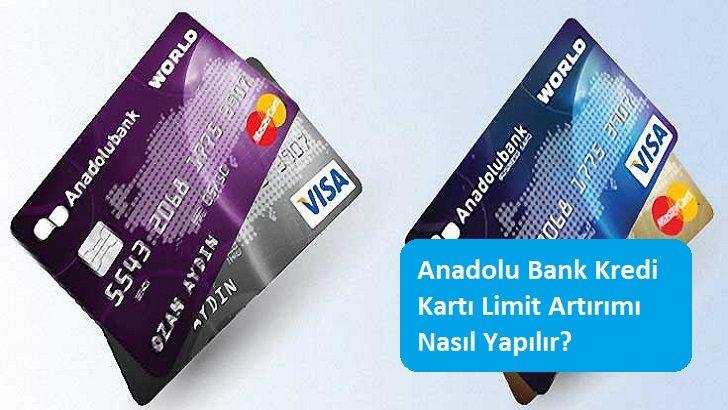 Anadolu Bank Kredi Kartı Limit Artırımı Nasıl Yapılır?