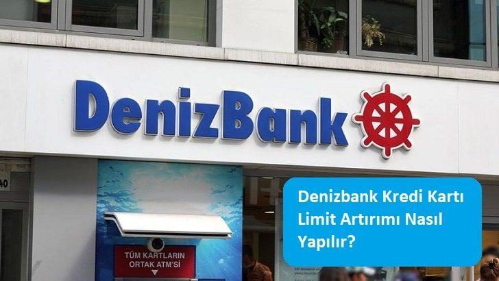 Denizbank Kredi Kartı Limit Artırımı Nasıl Yapılır?
