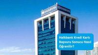 Halkbank Kredi Kartı Başvuru Sonucu Nasıl Öğrenilir?