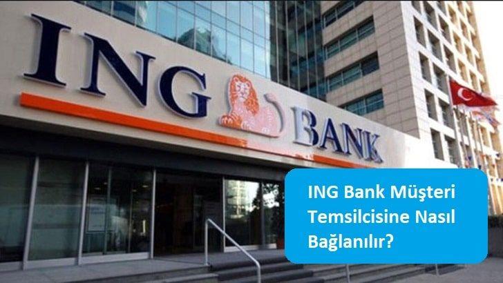 ING Bank Müşteri Temsilcisine Nasıl Bağlanılır?