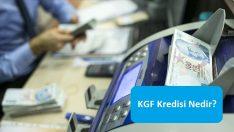 KGF Kredisi Nedir?