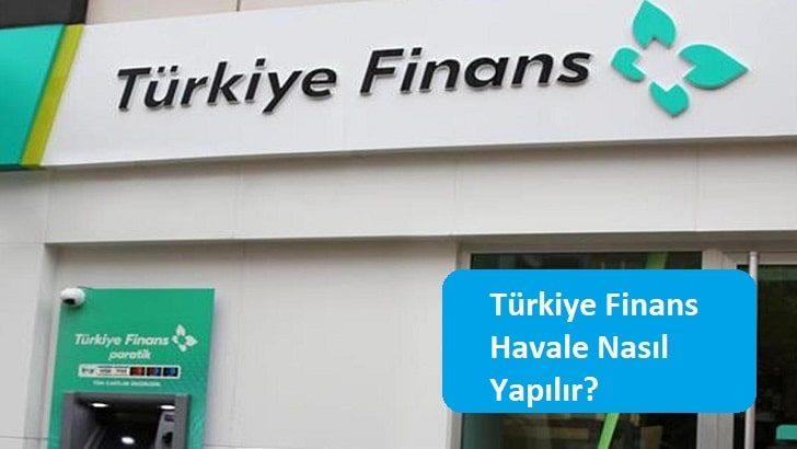 Türkiye Finans Havale Nasıl Yapılır?
