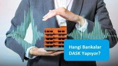 Hangi Bankalar DASK Yapıyor?