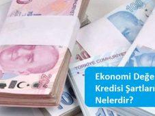 Ekonomi Değer Kredisi Şartları Nelerdir?