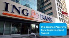 ING Bank'tan Papara'ya Para Gönderme Nasıl Yapılır?