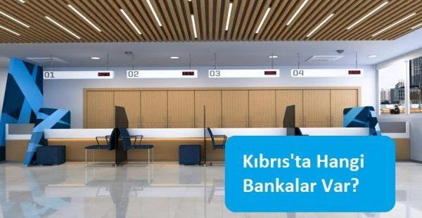 Kıbrıs'ta Hangi Bankalar Var?