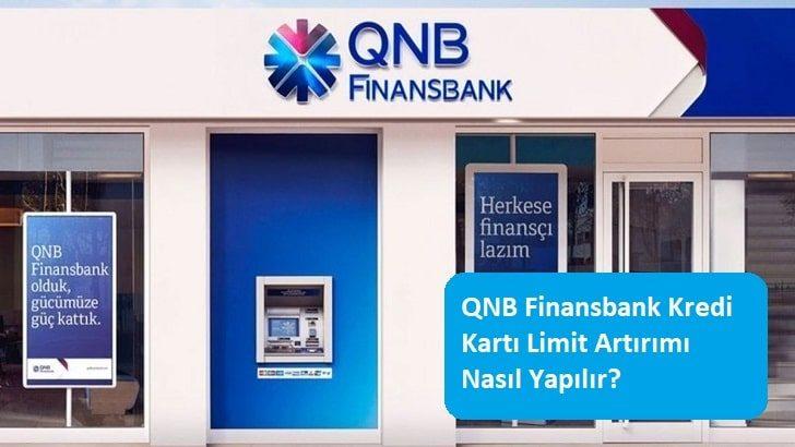 QNB Finansbank Kredi Kartı Limit Artırımı Nasıl Yapılır?