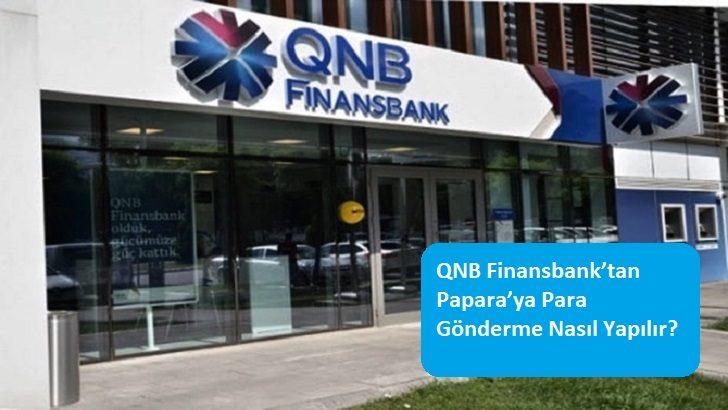 QNB Finansbank'tan Papara'ya Para Gönderme Nasıl Yapılır?