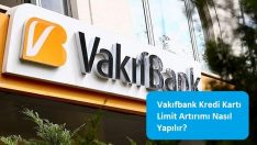 Vakıfbank Kredi Kartı Limit Artırımı Nasıl Yapılır?