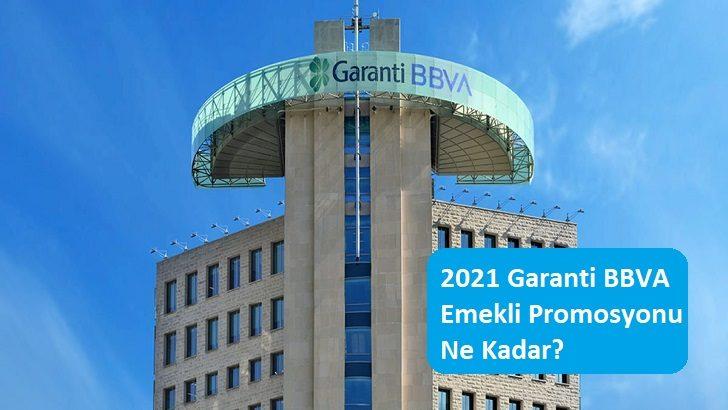 2021 Garanti BBVA Emekli Promosyonu Ne Kadar?