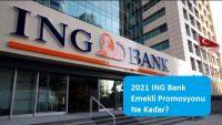 2021 ING Bank Emekli Promosyonu Ne Kadar?