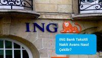 ING Bank Taksitli Nakit Avans Nasıl Çekilir?