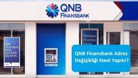 QNB Finansbank Adres Değişikliği Nasıl Yapılır?