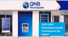 2021 QNB Finansbank Emekli Promosyonu Ne Kadar?