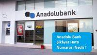 Anadolu Bank Şikâyet Hattı Numarası Nedir?