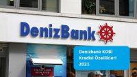 Denizbank KOBİ Kredisi Özellikleri 2021