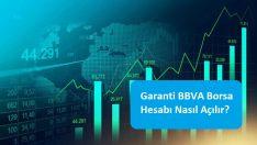 Garanti BBVA Borsa Hesabı Nasıl Açılır?